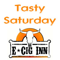 Tasty Saturday at E-Cig Inn